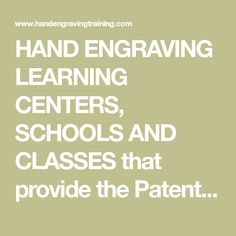 HAND ENGRAVING LEARNING CENTERS, SCHOOLS AND CLASSES that provide the Patented Lindsay PalmControl in the classroom. Learn to Hand Engrave