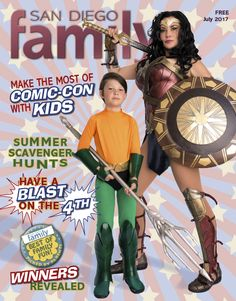 July 2017: Comic-Con, Best of Family Fun Winners, Take a Road Trip to Central California, Summer Fun Unplugged and much more!