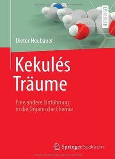 Kekulés Träume: Eine Andere Einführung In Die Organische Chemie PDF