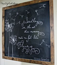 The Lily Pad Cottage: Spring Chalkboard - what a great quote! LOVE the dandelions, too. Chalkboard Wall Bedroom, Blackboard Art, Chalk Wall, Chalkboard Decor, Chalkboard Lettering, Chalkboard Designs, Chalk Board, Summer Chalkboard Art, Chalkboard Stencils