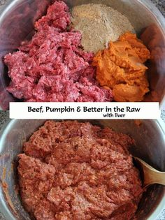 Homemade RAW Dog Food Recipe - Beef, Pumpkin & Better in the Raw with liver dog food recipe homemade ground turkey Better in the Raw for Dogs Dog Treat Recipes, Raw Food Recipes, Beef Recipes, Healthy Recipes, Healthy Food, Food Dog, Make Dog Food, Raw Food For Dogs, Food Baby