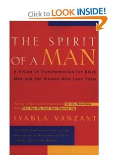 """Amazon.com: The Spirit of a Man: A Vision of Transformation for Black Men and the Women Who Love Them (9780062512390): Iyanla Vanzant: Books  """"black men and the women who love them."""""""