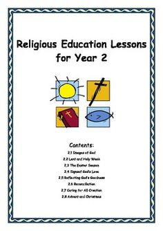 This is a series of units which make up a complete course in Religious Education for Year 2 and follows the Liturgical Year.    The document includes:  • 2-1 Images of God  • 2-2 Lent and Holy Week  • 2-3 The Easter Season  • 2-4 Signs of God's Love  • 2-5 Reflecting God's Goodness  • 2-6 Reconciliation  • 2-7 Caring for all Creation  • 2-8 Advent and Christmas    144 Pages