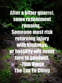 One of my most cherished quotes from The Tao Te Ching.