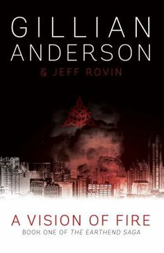 A vision of fire / Gillian Anderson and Jeff Rovin - click here to reserve a copy from Prospect Library