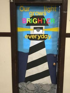 """For bulletin board. Do a lighthouse from bottom of bulletin board extending past the top, with light shining saying """"we grow brighter everyday! Leadership Bulletin Boards, Classroom Bulletin Boards, Classroom Door, Classroom Themes, Preschool Bulletin, Classroom Organisation, Leadership Quotes, Preschool Ideas, Preschool Crafts"""