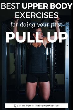 Pull Ups For Beginners: Perform these exercises to increase your upper body strength so you can do your first pull up (or increase the number of pull ups!).