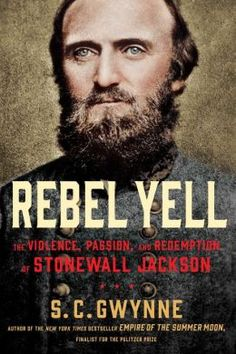 "Rebel Yell  -- a thrilling account of how Civil War general Thomas ""Stonewall"" Jackson became a great and tragic American hero."