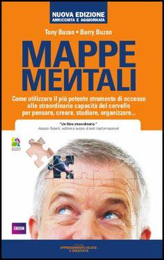 """""""Mappe mentali"""" di Tony Buzan e Barry Buzan. Come utilizzare il più potente strumento di accesso alle straordinarie capacità del cervello per pensare, creare, studiare, organizzare...  #mappementali #mindmap #libro"""
