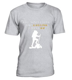 """# Hiking T-Shirt - The mountains are calling- I must go .  Special Offer, not available in shops      Comes in a variety of styles and colours      Buy yours now before it is too late!      Secured payment via Visa / Mastercard / Amex / PayPal      How to place an order            Choose the model from the drop-down menu      Click on """"Buy it now""""      Choose the size and the quantity      Add your delivery address and bank details      And that's it!      Tags: The mountains are calling- I…"""