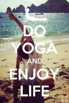 DO #YOGA AND ENJOY LIFE <3  inspirational #quote -Loved and pinned by www.deyogatempel.nl