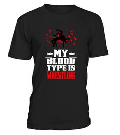 """# My blood type is Wrestling 0916 .  Special Offer, not available in shops      Comes in a variety of styles and colours      Buy yours now before it is too late!      Secured payment via Visa / Mastercard / Amex / PayPal / iDeal      How to place an order            Choose the model from the drop-down menu      Click on """"Buy it now""""      Choose the size and the quantity      Add your delivery address and bank details      And that's it!"""
