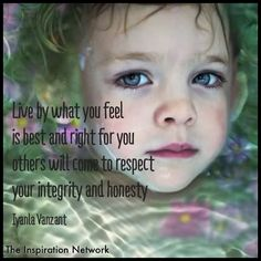 """""""Live by what you feel is best and right for you. Others will come to respect your integrity and honesty."""" ~Iyanla Vanzant #quote"""
