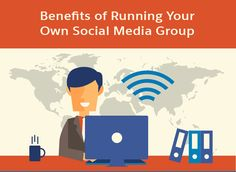 32 Benefits of Running Your Own Social Media Group [Infographic]