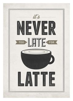 It's never too late for a latte! #MrCoffee #Coffee #Quotes