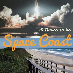 13 Authentic Things to Do on Florida's Space Coast                                                                                                                                                                                 More