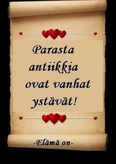 the best antiques are old friends Finnish Language, Le Pilates, Healthy Style, Great Quotes, Finland, Wise Words, Valentines Day, Friendship, Wisdom