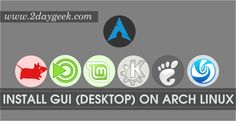 2daygeek.com Linux Tips, Tricks & News Today ! – Through on this article you will get idea to Install Xfce, Kde, Gnome, Cinnamon, Mate, LXQt, LXDE, Budgie, Deepin & Enlightenment Desktop environment on Arch Linux System.