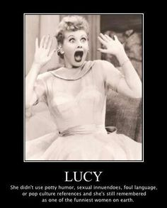 lucy. love her. I have the full collection of I Love Lucy on DVD and my 3yr old even loves it!