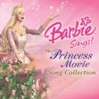 Barbie Sings! The Princess Movie Collection