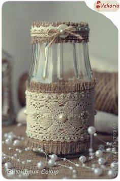 recycled jar with burlap, lace and pearls Diy Bottle, Wine Bottle Crafts, Mason Jar Crafts, Bottle Art, Mason Jars, Glass Bottle, Bottles And Jars, Glass Jars, Garrafa Diy