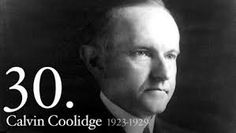 Calvin Coolidge was the 30th President of the United States. His years in office were (1923-1929). He was a Republican. (Liam-Ryan)
