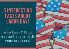Blog post of 5 interesting facts about Labor Day you can share with your students to have them read, discuss, ponder...satisfy your curiosity and theirs.