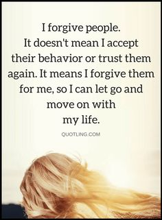 Quotes when you forgive people you actually do a favor to yourself, because carrying the burden of unforgiveness can weigh down soul
