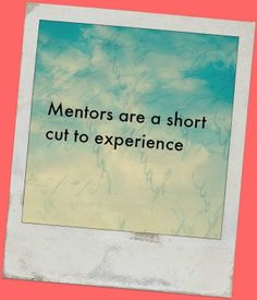 Why Mentors are essential #4