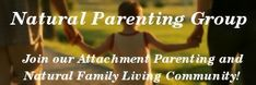 Natural Parenting Group - Join our Attachment Parenting and Natural Family Living Community!
