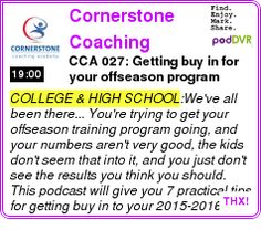 #COLLEGE #PODCAST  Cornerstone Coaching Academy Podcast    CCA 027:  Getting buy in for your offseason program    LISTEN...  http://podDVR.COM/?c=1cd41f7b-3aa9-da5b-4bbe-ea1ddcd853eb
