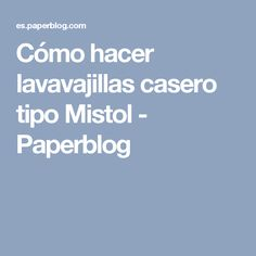 Cómo hacer lavavajillas casero tipo Mistol - Paperblog Ideas Para, Diy And Crafts, Hippie Things, Home, Events, Making Dream Catchers, Good Thoughts, Dishwasher, Soaps
