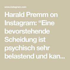 """Harald Premm on Instagram: """"Eine bevorstehende Scheidung ist psychisch sehr belastend und kann ihr Urteilsvermögen trüben. Rufen sie uns an."""" Math Equations, Instagram, Divorce"""
