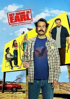 My Name Is Earl (2005) Hilarity abounds in this sitcom about Earl Hickey (Jason Lee), a lifelong loser and petty criminal who is determined to turn things around and earn some positive karma by doing good deeds after he wins the lottery. Earl decides to rectify his mistakes by helping everyone he has wronged, and aiding him on his quest are his cynical ex-wife, Joy (Jaime Pressly), dimwitted brother, Randy (Ethan Suplee), and goofy friend Darnell (Eddie Steeples).