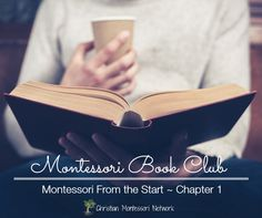 Montessori Book Club, Montessori from the Start Chapter 1. www.ChristianMontessoriNetwork.com