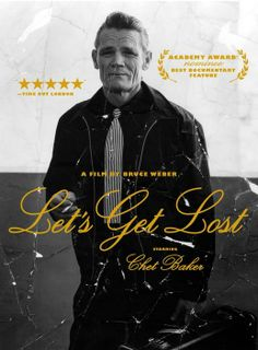 Documentary on the life of jazz trumpeter and drug addict Chet Baker. A fascinating series of interviews with friends, family, associates and lovers, interspersed with film from Baker's earlier life.  119 min.  http://highlandpark.bibliocommons.com/search?utf8=%E2%9C%93&t=smart&search_category=keyword&q=let%27s+get+lost&commit=Search&formats=DVD