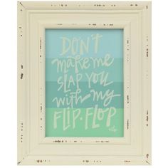 Slap You with My Flip Flop Framed Art Print ($13) ❤ liked on Polyvore