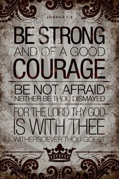 Joshua 1:9 Be Strong and of a Good Courage (4x6) print (gunmetal)