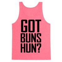 Got Buns Hun? Tank