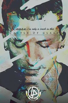 """Castle of Glass - Linkin Park. One of my favorite songs off their album """"Living Things."""""""