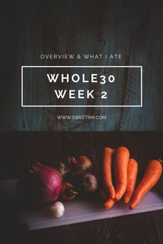 Whole30 week 2 overview and what I ate, along with whole30 recipes #whole30 #glutenfree #dairyfree | sweet phi