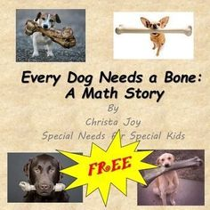 FREE Every Dog Need a Bone story to start your math lesson!!  This free story covers an introduction to understanding set size and one to one correspondence.  This free 12 page story is great for students with special learning needs, especially autism.