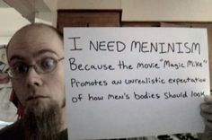"Men Are Calling Themselves ""Meninists"" To Take A Stand Against Feminism ""Stop objectifying men."""