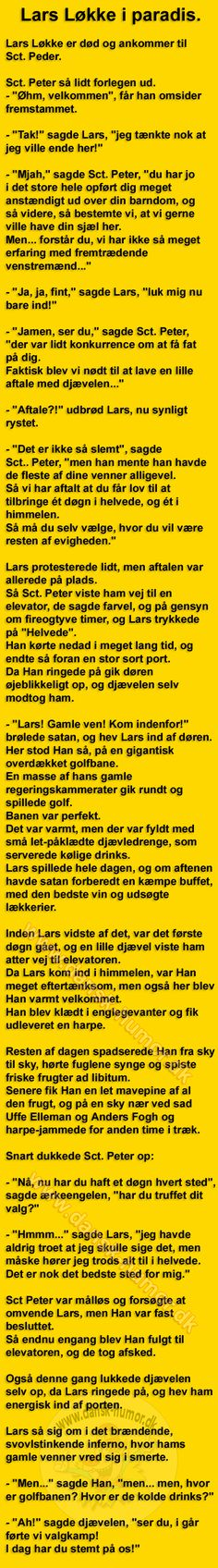 Lars Løkke i paradis. Joke Stories, Heart Quotes, Funny Signs, Whisper, Haha, Funny Quotes, Advice, Words, Makeup