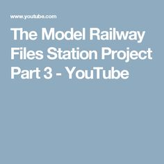 The Model Railway Files Station Project Part 3 - YouTube