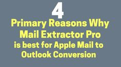 Here are the reasons why Mail Extractor Pro is the best tool to export Mac Mail to Outlook PST file format. Read More: http://www.mailextractorpro.com/