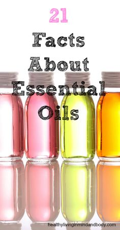 21 Facts About Essential Oils