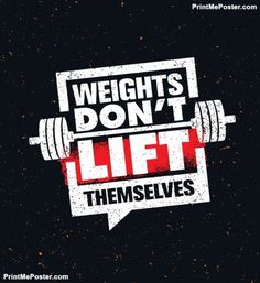 Poster of Weights Don't Lift Themselves. Gym Workout and Fitness Inspiring Motivation Quote. Creative Vector Sport Typography Grunge Poster Concept With Barbell Icon Inside Speech Bubble #poster, #printmeposter, #mousepad, #tshirt