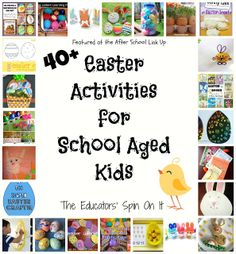 40+ Easter Activities for School Ages Kids featured from the After School Linky at The Educators' Spin On It