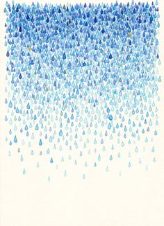 """""""see the sky is raining, little drippy drops"""""""